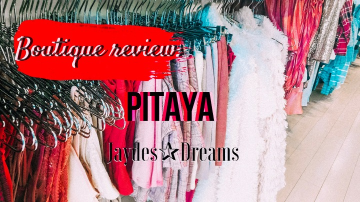 Review: Pitaya Boutique